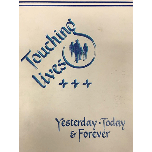 Touching Lives…Yesterday, Today & Forever